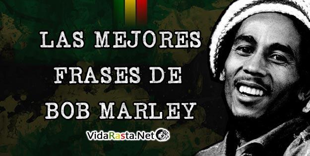 Frases De Bob Marley: Las 80 Mejores Frases De Bob Marley
