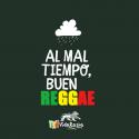 Al mal tiempo buen reggae vidarasta