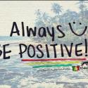 Always be positive vidarasta