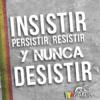 Insistir persistir resistir y nunca desistir vidarasta