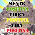 Mente positiva vibra positiva vida positiva